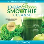 10-Day Green Smoothie Cleanse by  J. J. Smith audiobook