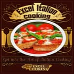 Excel Italian Cooking by  Excel Cooking audiobook