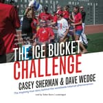 The Ice Bucket Challenge by  Dave Wedge audiobook