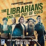 The Librarians and the Pot of Gold by  Greg Cox audiobook