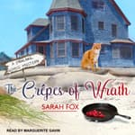 The Crêpes of Wrath by  Sarah Fox audiobook