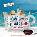 For Whom The Bread Rolls by  Sarah Fox audiobook