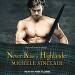 Never Kiss a Highlander by  Michele Sinclair audiobook