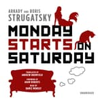 Monday Starts on Saturday by  Arkady Strugatsky audiobook