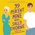 99 Percent Mine by  Sally Thorne audiobook
