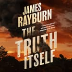 The Truth Itself by  James Rayburn audiobook