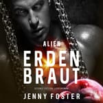 Erdenbraut (Alien) by  Jenny Foster audiobook