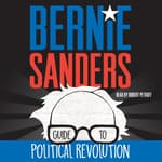 Bernie Sanders Guide to Political Revolution by  Bernie Sanders audiobook