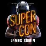 Super Con by  James Swain audiobook
