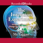 The Intention Experiment by  Lynne McTaggart audiobook