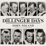 The Dillinger Days by  John Toland audiobook