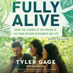 Fully Alive by  Tyler Gage audiobook