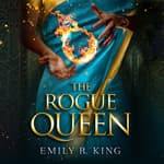 The Rogue Queen by  Emily R. King audiobook