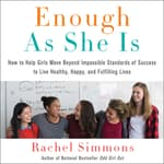 Enough As She Is by  Rachel Simmons audiobook