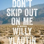Don't Skip Out on Me by  Willy Vlautin audiobook