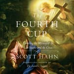 The Fourth Cup by  Scott Hahn audiobook