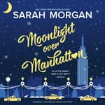 Moonlight Over Manhattan by  Sarah Morgan audiobook