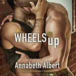 Wheels Up by  Annabeth Albert audiobook