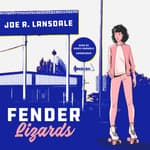 Fender Lizards  by  Joe R. Lansdale audiobook