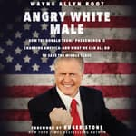 Angry White Male by  Wayne Allyn Root audiobook