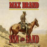 Sun and Sand by  Max Brand audiobook