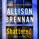 Shattered by  Allison Brennan audiobook