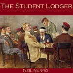 The Student Lodger by  Neil Munro audiobook