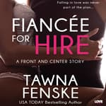 Fiancée for Hire by  Tawna Fenske audiobook