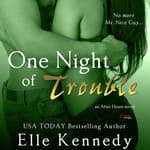 One Night of Trouble by  Elle Kennedy audiobook