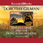 Mrs. Pollifax and the Hong Kong Buddha by  Dorothy Gilman audiobook