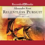 Relentless Pursuit by  Alexander Kent audiobook