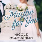 Maybe for You by  Nicole McLaughlin audiobook