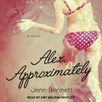 Alex, Approximately by  Jenn Bennett audiobook