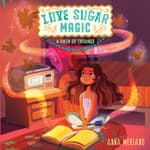 Love Sugar Magic: A Dash of Trouble by  Anna Meriano audiobook