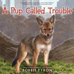 A Pup Called Trouble by  Bobbie Pyron audiobook