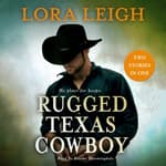 Rugged Texas Cowboy by  Lora Leigh audiobook
