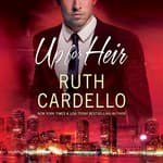Up for Heir by  Ruth Cardello audiobook