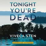 Tonight You're Dead by  Viveca Sten audiobook