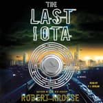 The Last Iota by  Robert Kroese audiobook