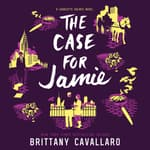 The Case for Jamie by  Brittany Cavallaro audiobook