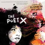 The Poet X by  Elizabeth Acevedo audiobook