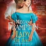 Lady Be Bad by  Megan Frampton audiobook