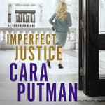 Imperfect Justice by  Cara Putman audiobook