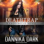 Deathtrap by  Dannika Dark audiobook