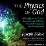 The Physics of God by  Joseph Selbie audiobook