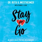 Stay or Go by  Dr. Ruth K. Westheimer audiobook