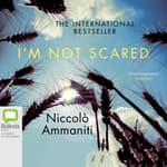 I'm Not Scared by  Niccolo Ammaniti audiobook