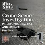 Crime Scene Investigation: Philosophy, Practice, and Science Part 1 by  Robert C. Shaler audiobook