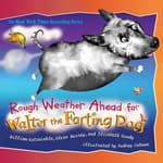 Rough Weather Ahead for Walter the Farting Dog by  William Kotzwinkle audiobook