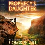 Prophecy's Daughter by  Richard Phillips audiobook